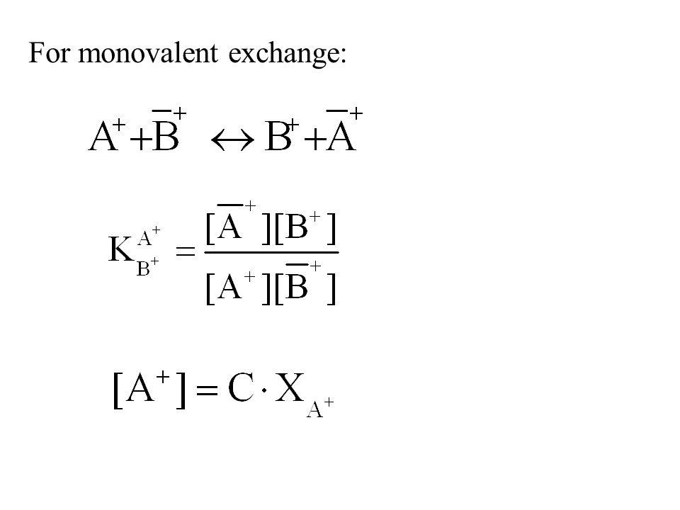 For monovalent exchange:
