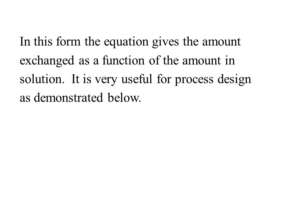 In this form the equation gives the amount exchanged as a function of the amount in solution.