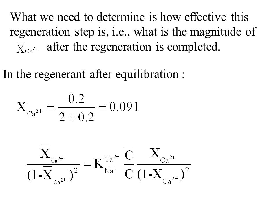 What we need to determine is how effective this regeneration step is, i.e., what is the magnitude of