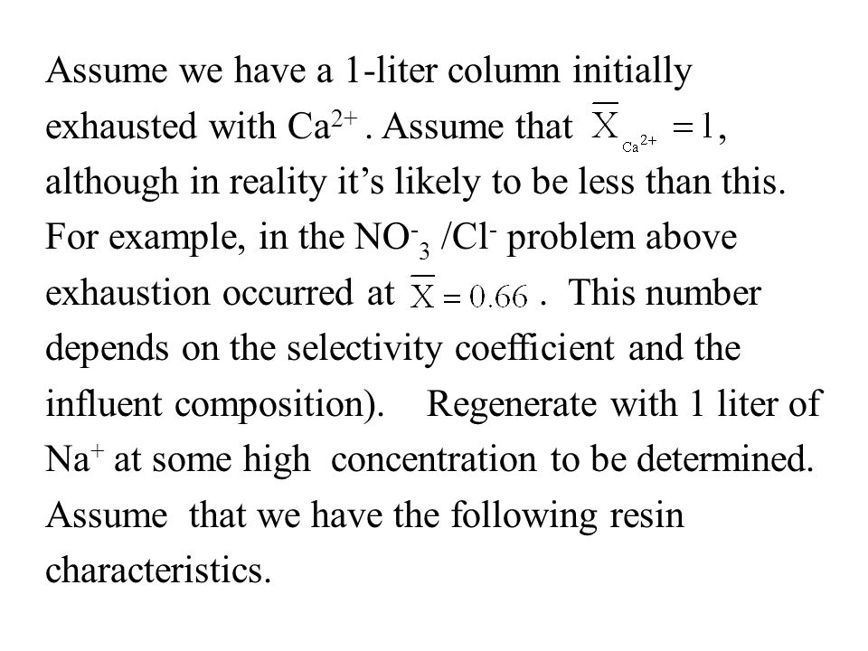 Assume we have a 1-liter column initially exhausted with Ca2+