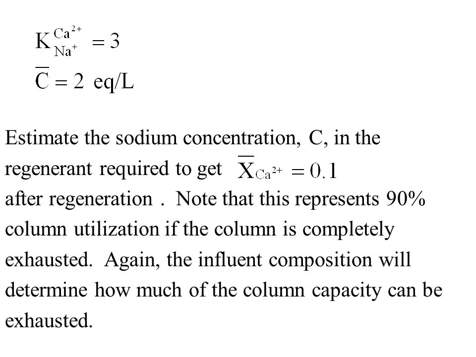 Estimate the sodium concentration, C, in the regenerant required to get