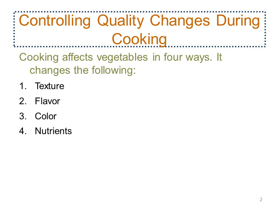 Controlling Quality Changes During Cooking