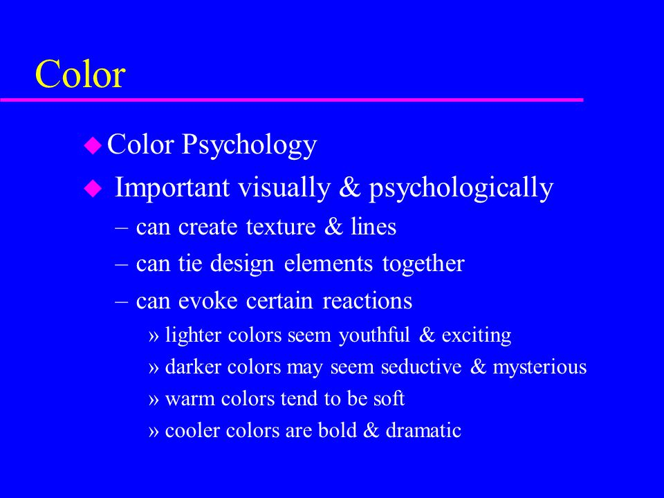 Color Color Psychology Important visually & psychologically