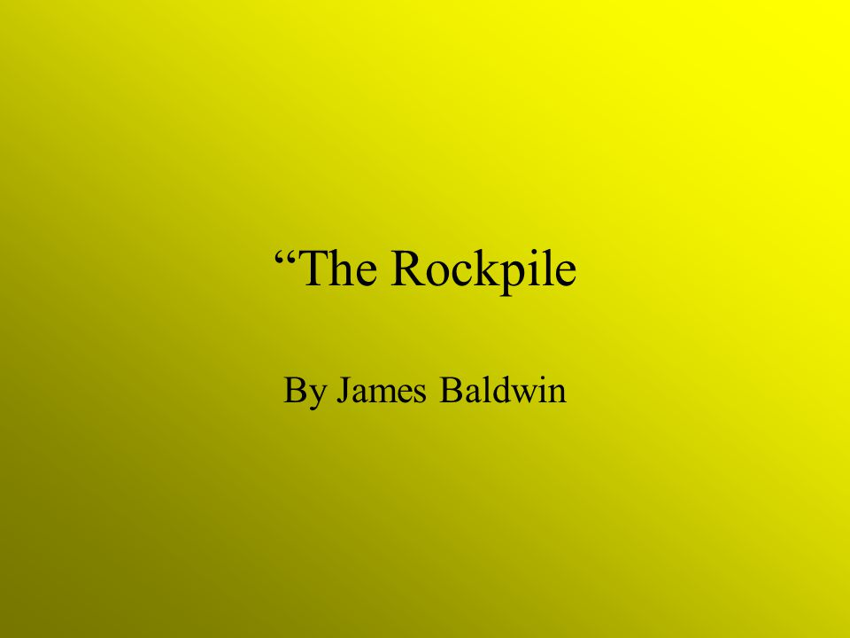 The Rockpile By James Baldwin