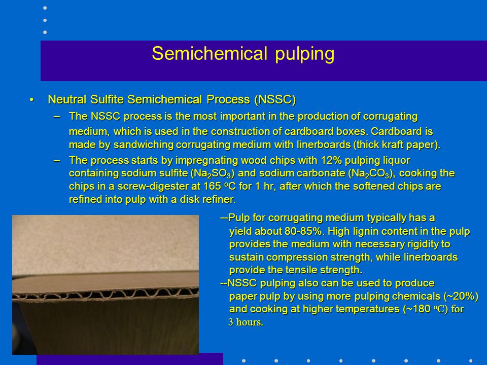 Semichemical pulping Neutral Sulfite Semichemical Process (NSSC)