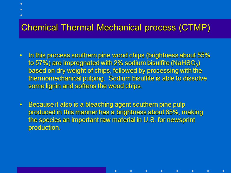 Chemical Thermal Mechanical process (CTMP)