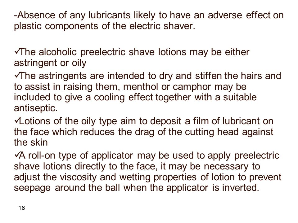Absence of any lubricants likely to have an adverse effect on plastic components of the electric shaver.