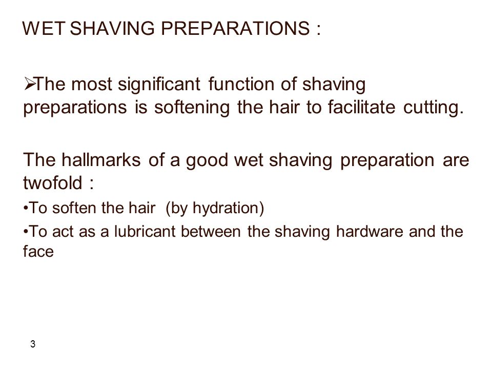 WET SHAVING PREPARATIONS :