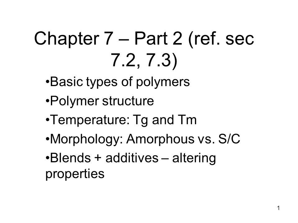 Chapter 7 – Part 2 (ref. sec 7.2, 7.3)