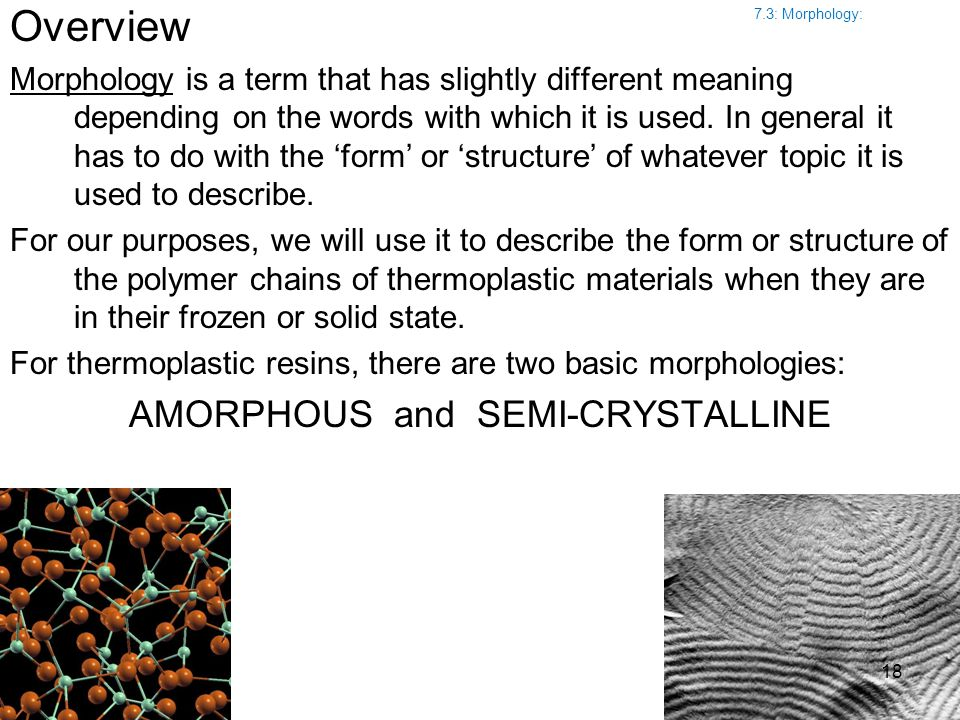 AMORPHOUS and SEMI-CRYSTALLINE