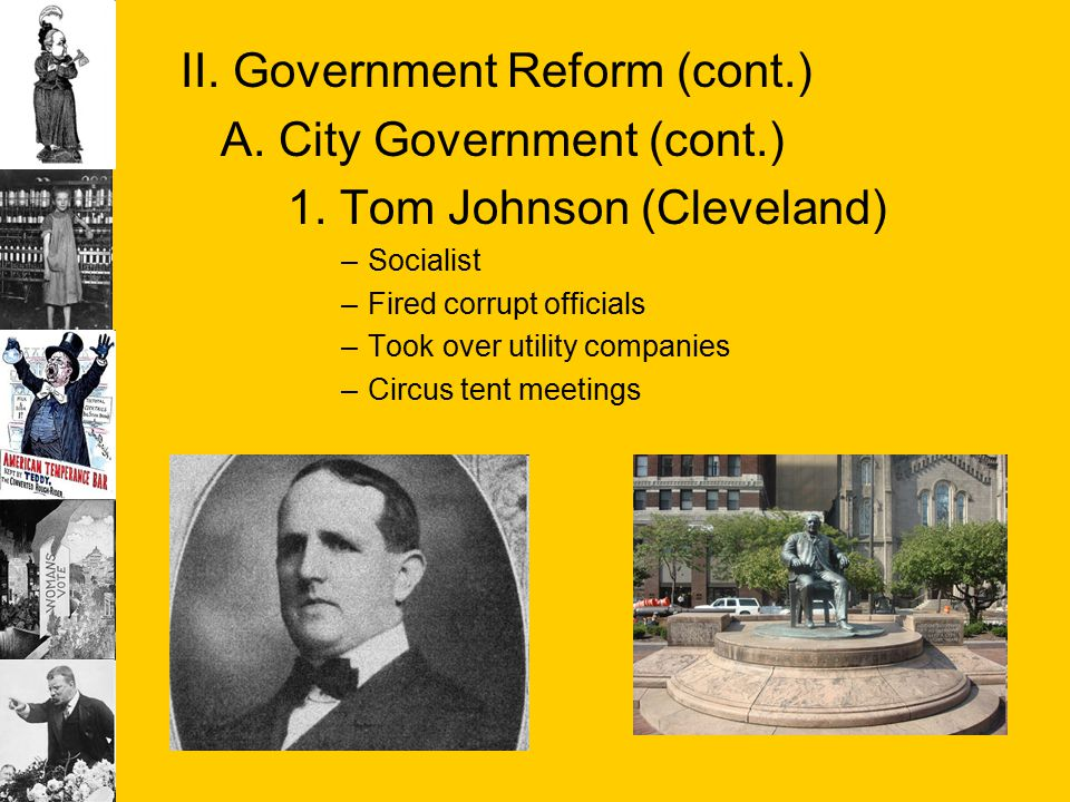 II. Government Reform (cont.) A. City Government (cont.)