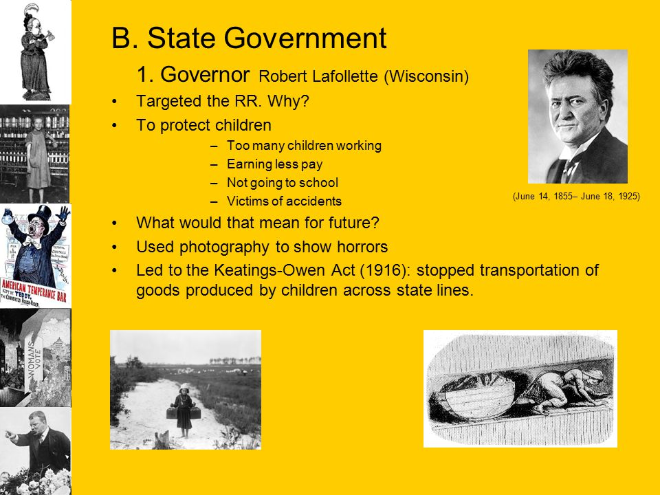 B. State Government 1. Governor Robert Lafollette (Wisconsin)