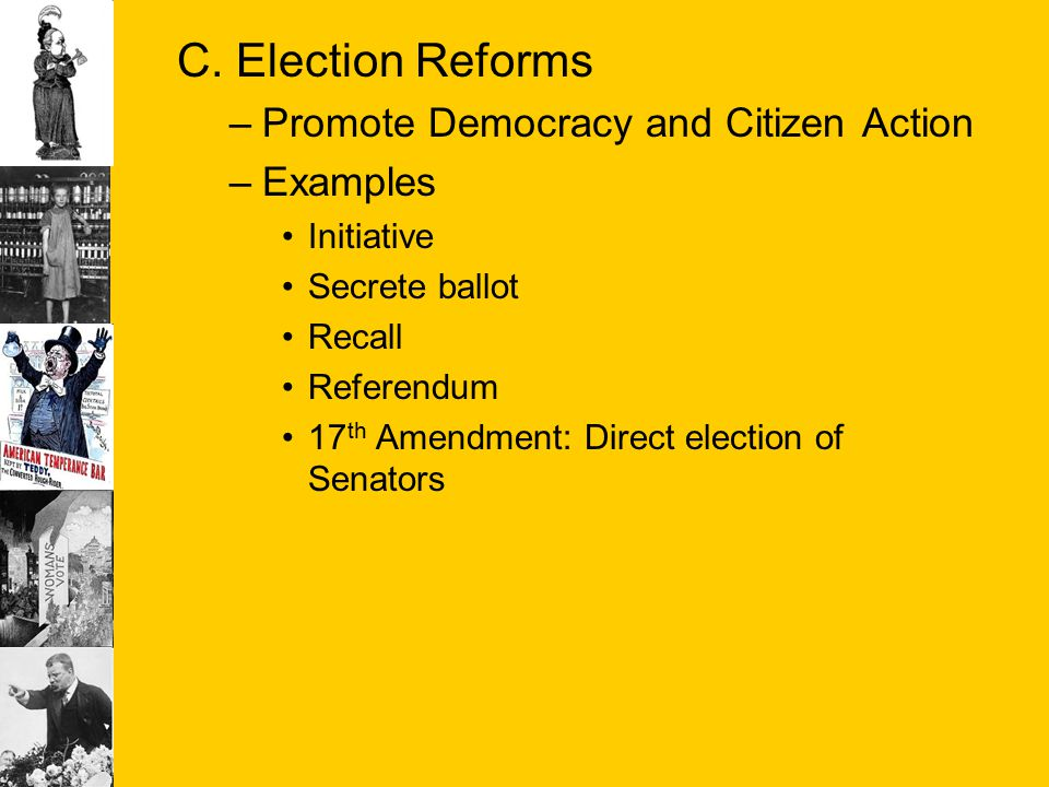 C. Election Reforms Promote Democracy and Citizen Action Examples
