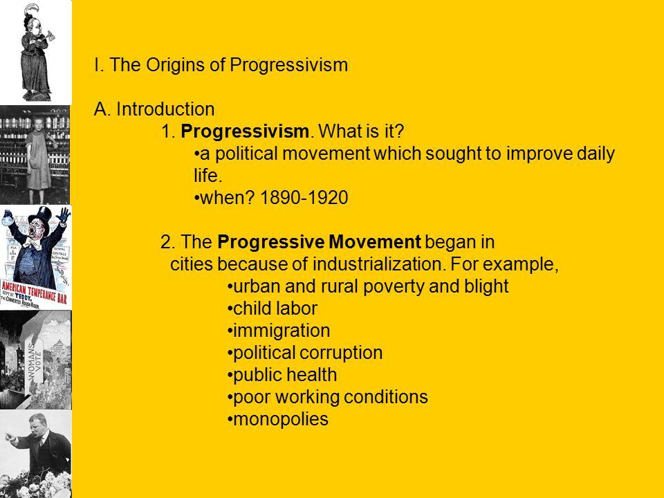 I. The Origins of Progressivism A. Introduction
