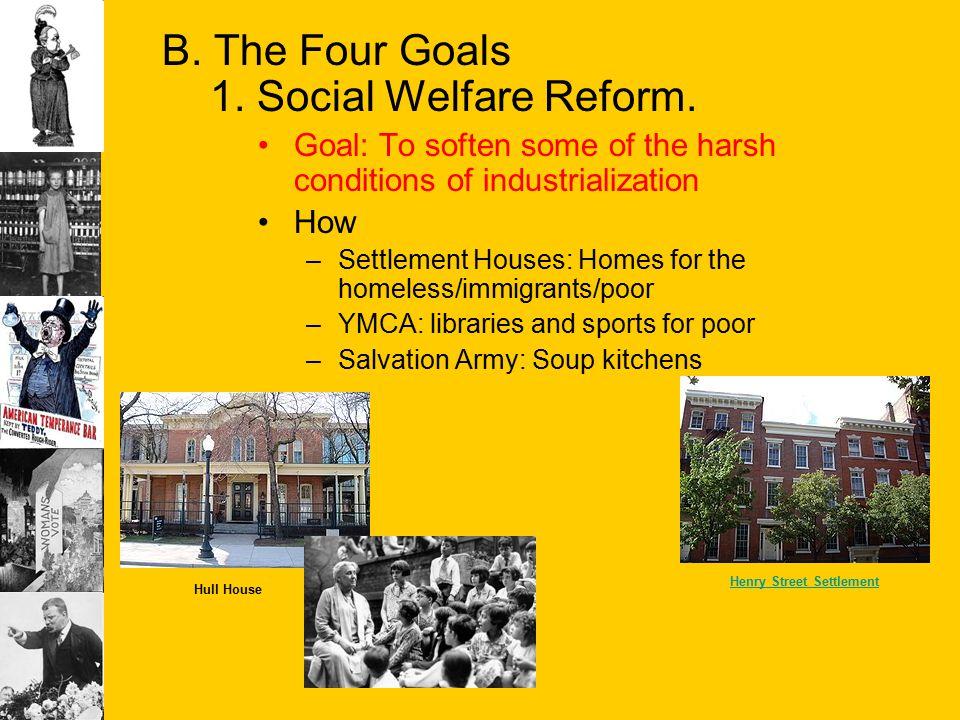 B. The Four Goals 1. Social Welfare Reform.