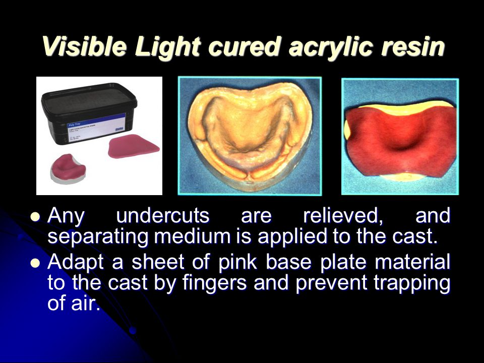 Visible Light cured acrylic resin