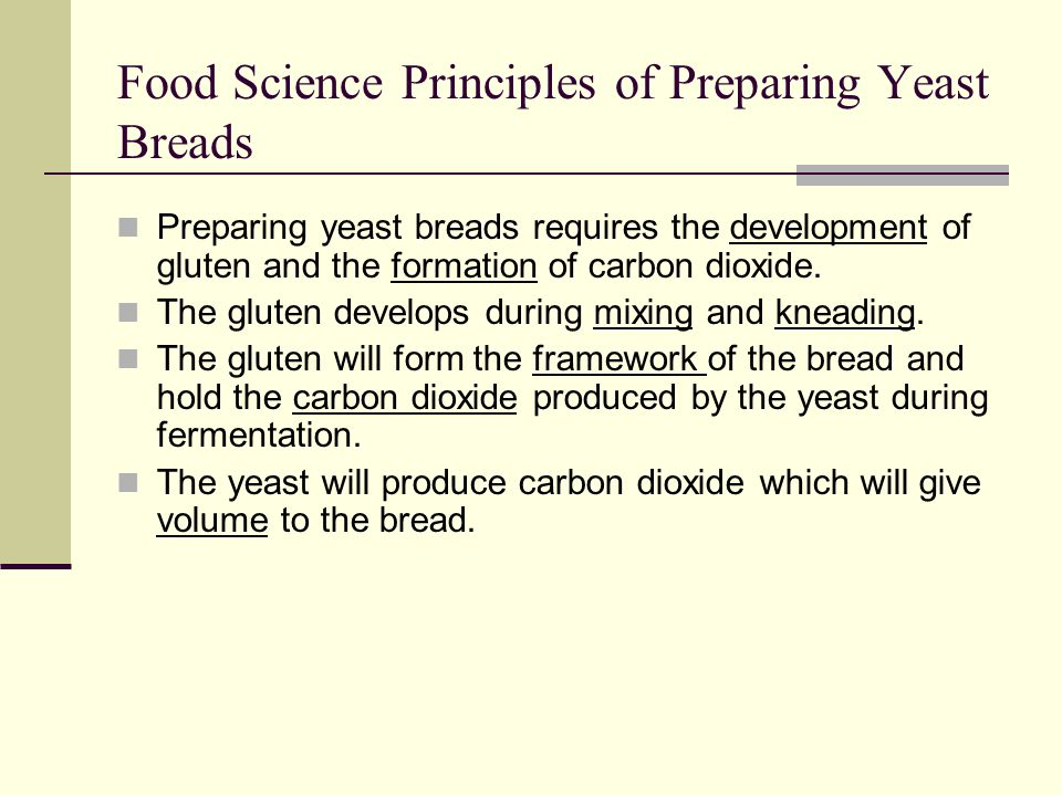 Food Science Principles of Preparing Yeast Breads
