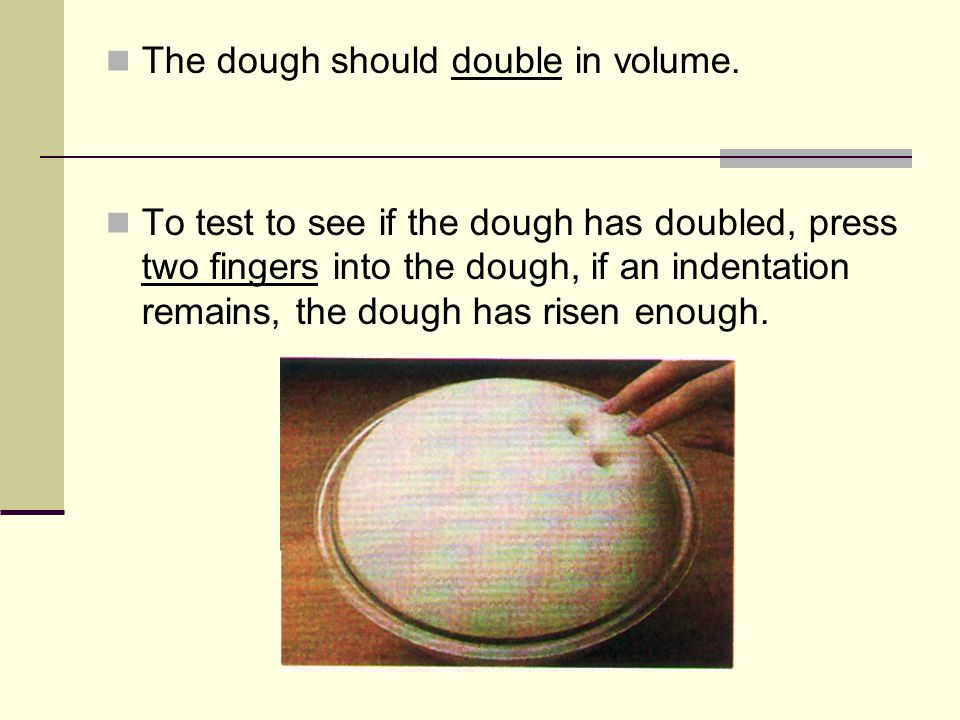 The dough should double in volume.