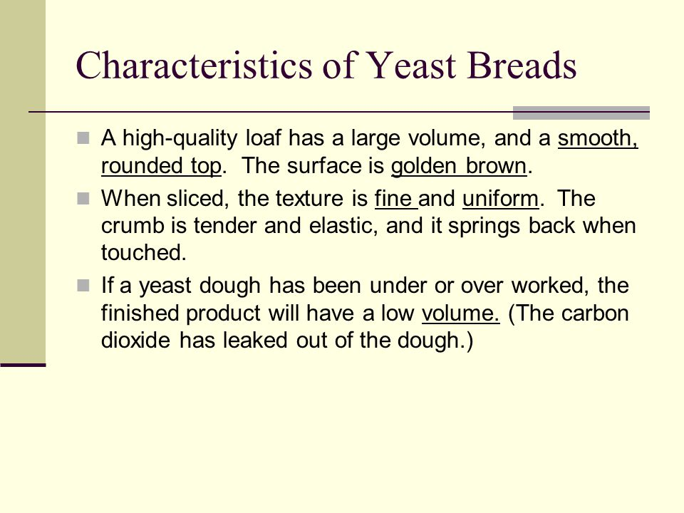 Characteristics of Yeast Breads