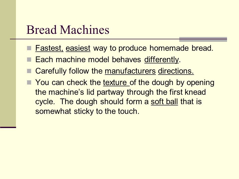 Bread Machines Fastest, easiest way to produce homemade bread.