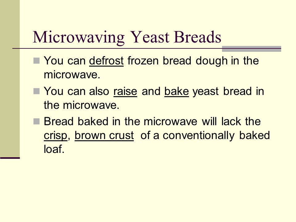 Microwaving Yeast Breads