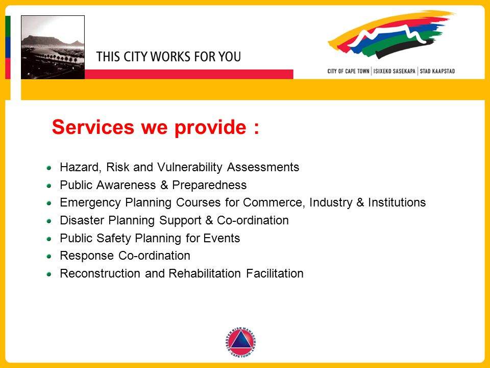 Services we provide : Hazard, Risk and Vulnerability Assessments