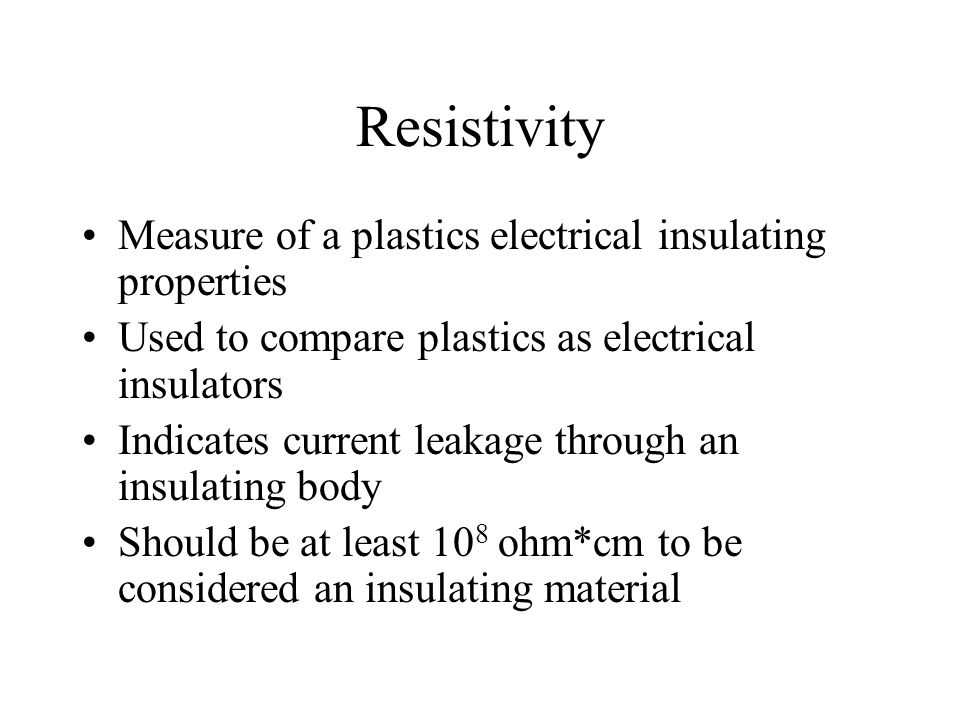 Resistivity Measure of a plastics electrical insulating properties