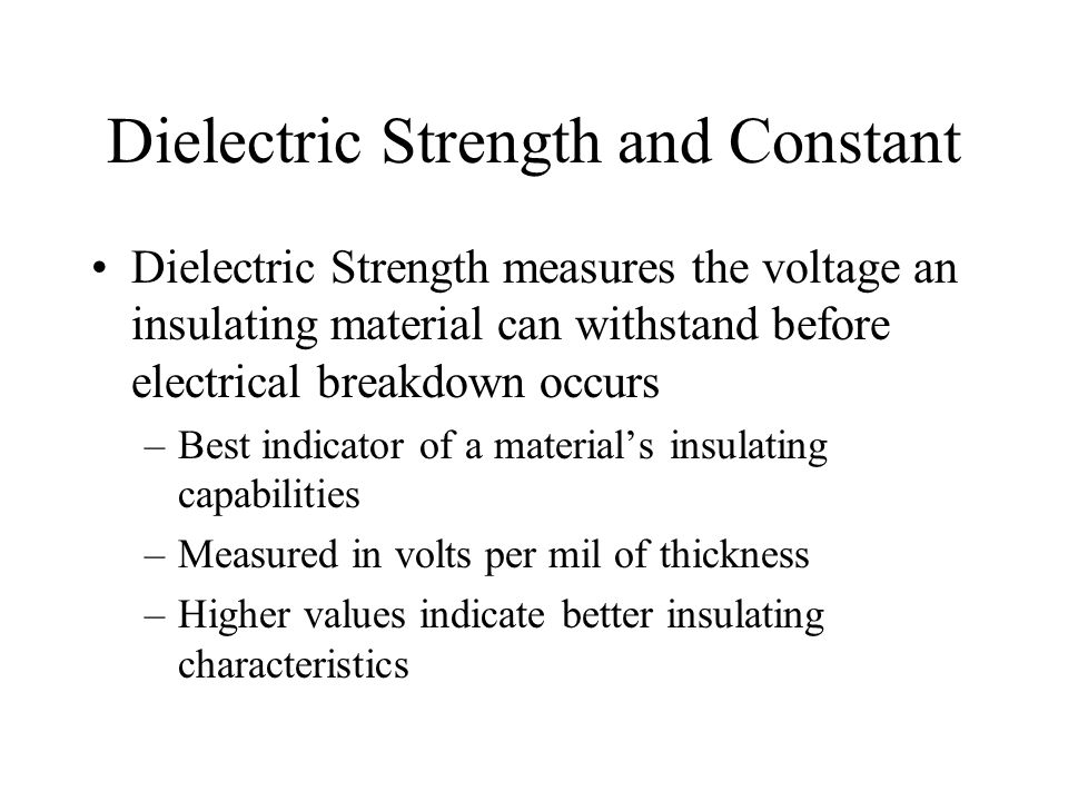 Dielectric Strength and Constant