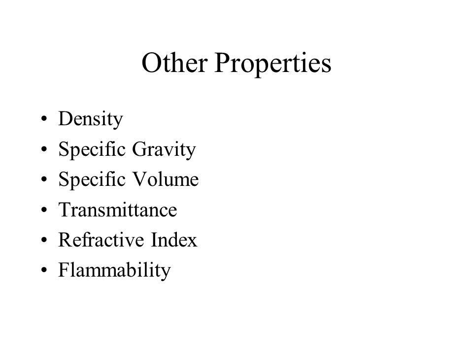 Other Properties Density Specific Gravity Specific Volume