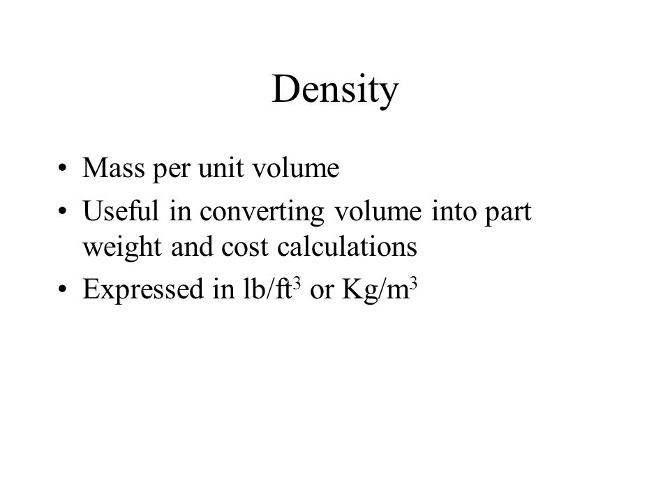 Density Mass per unit volume