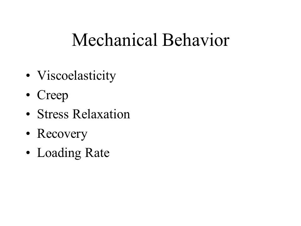 Mechanical Behavior Viscoelasticity Creep Stress Relaxation Recovery