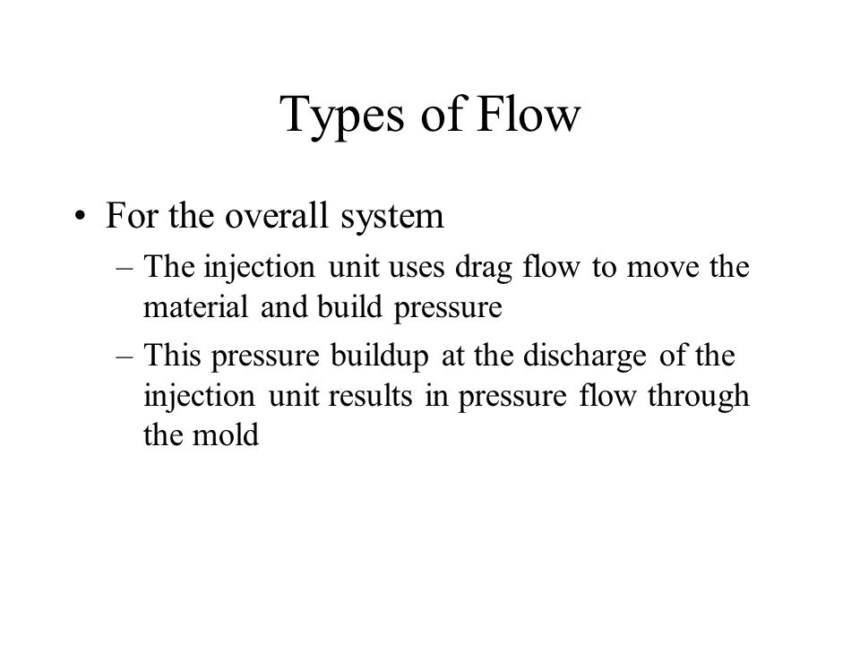 Types of Flow For the overall system
