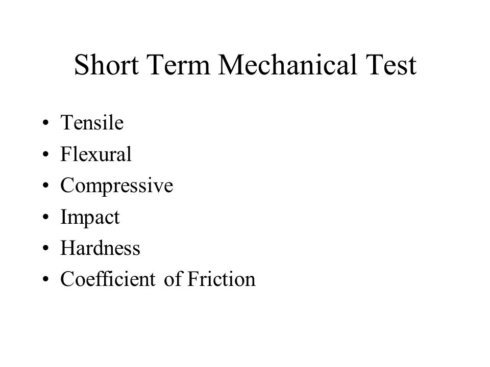 Short Term Mechanical Test