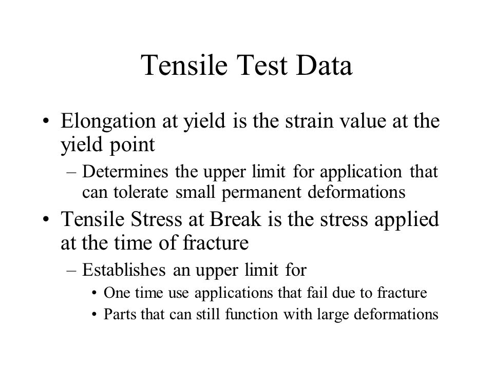 Tensile Test Data Elongation at yield is the strain value at the yield point.