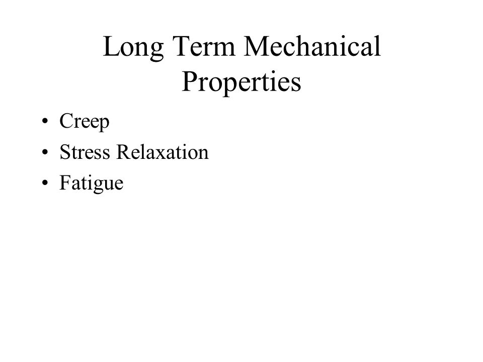 Long Term Mechanical Properties