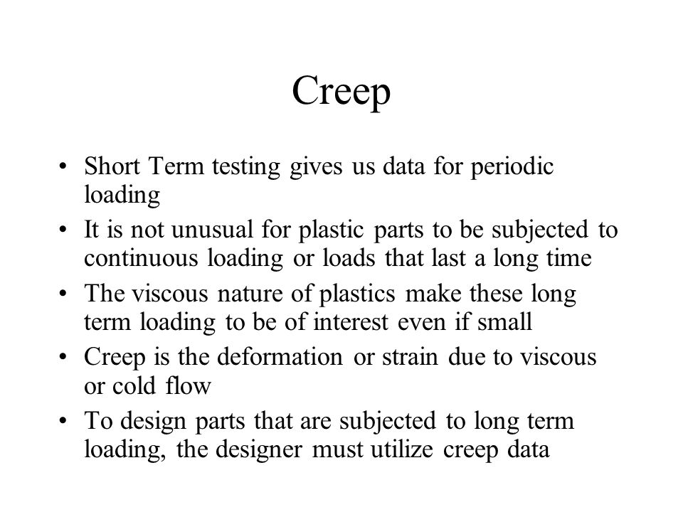 Creep Short Term testing gives us data for periodic loading