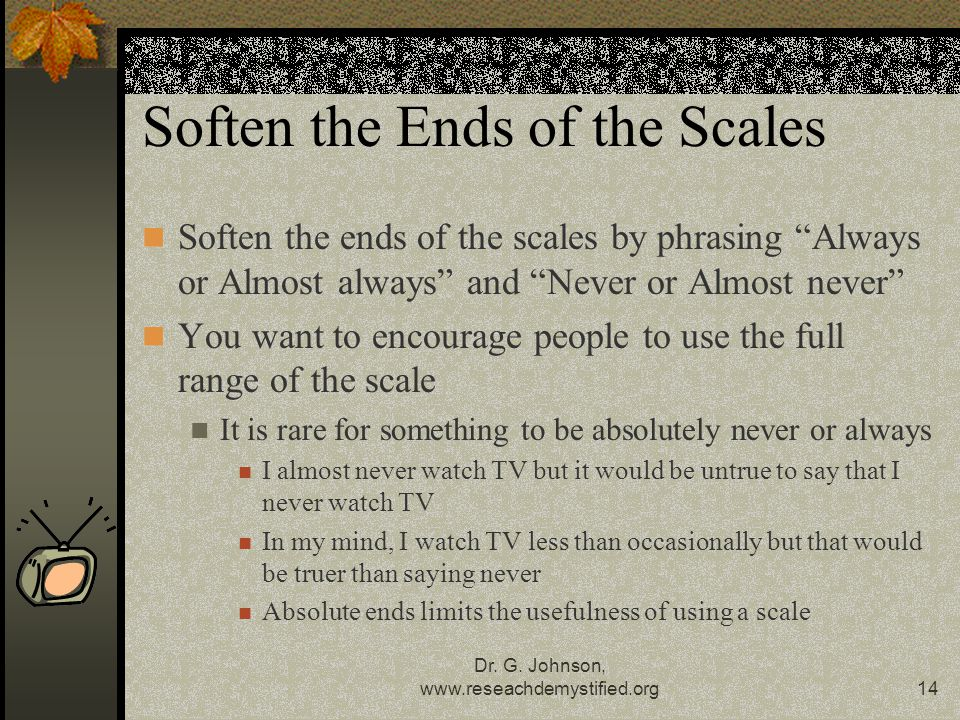 Soften the Ends of the Scales