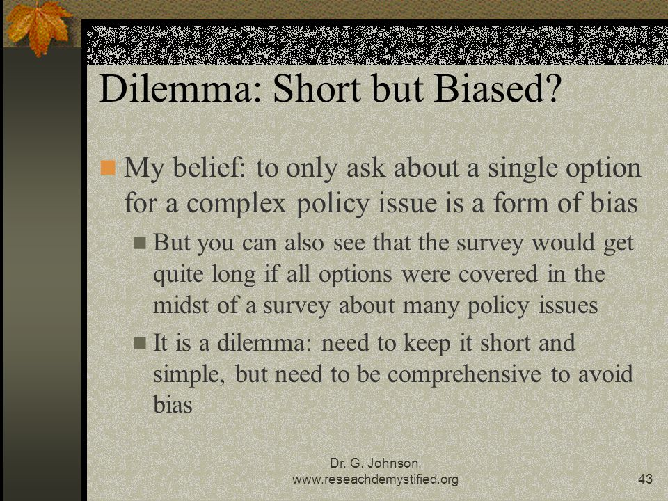 Dilemma: Short but Biased