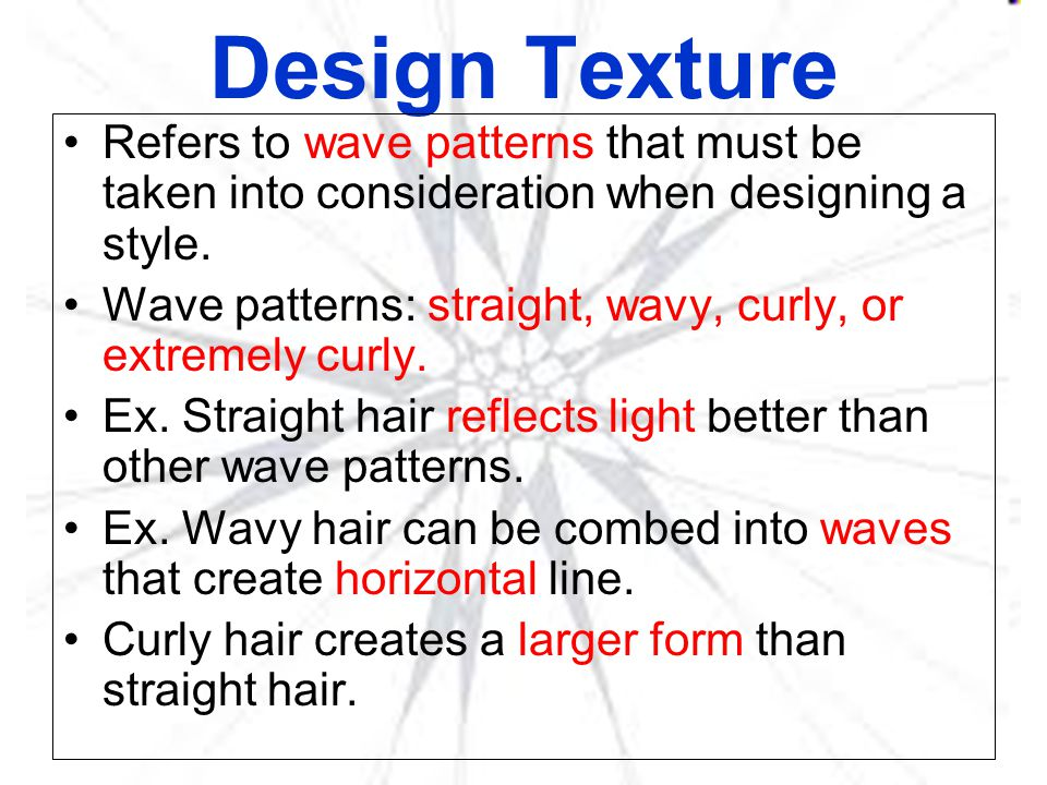 Design Texture Refers to wave patterns that must be taken into consideration when designing a style.