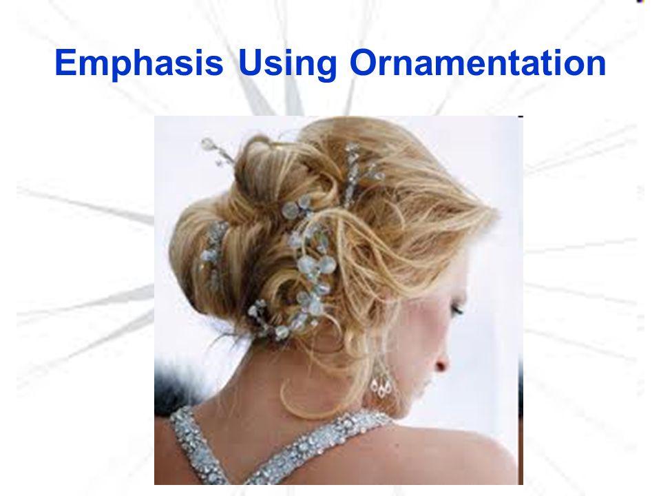 Emphasis Using Ornamentation