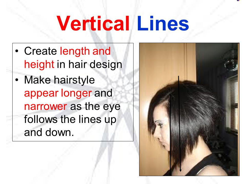 Vertical Lines Create length and height in hair design
