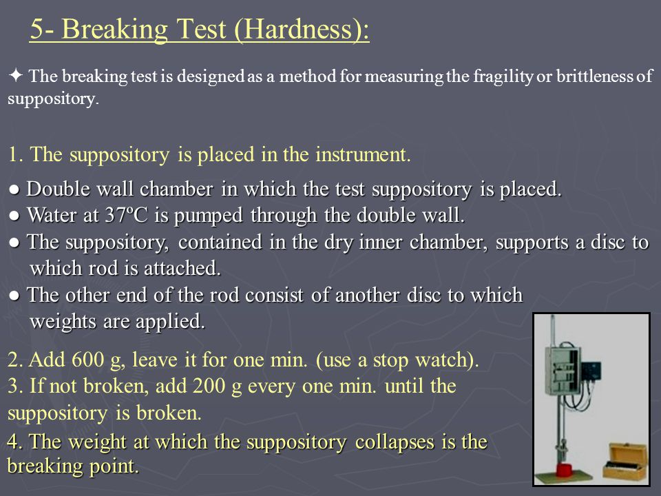 5- Breaking Test (Hardness):