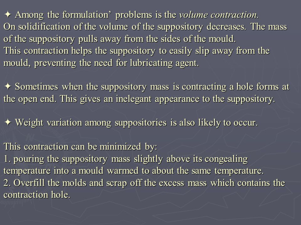  Among the formulation' problems is the volume contraction