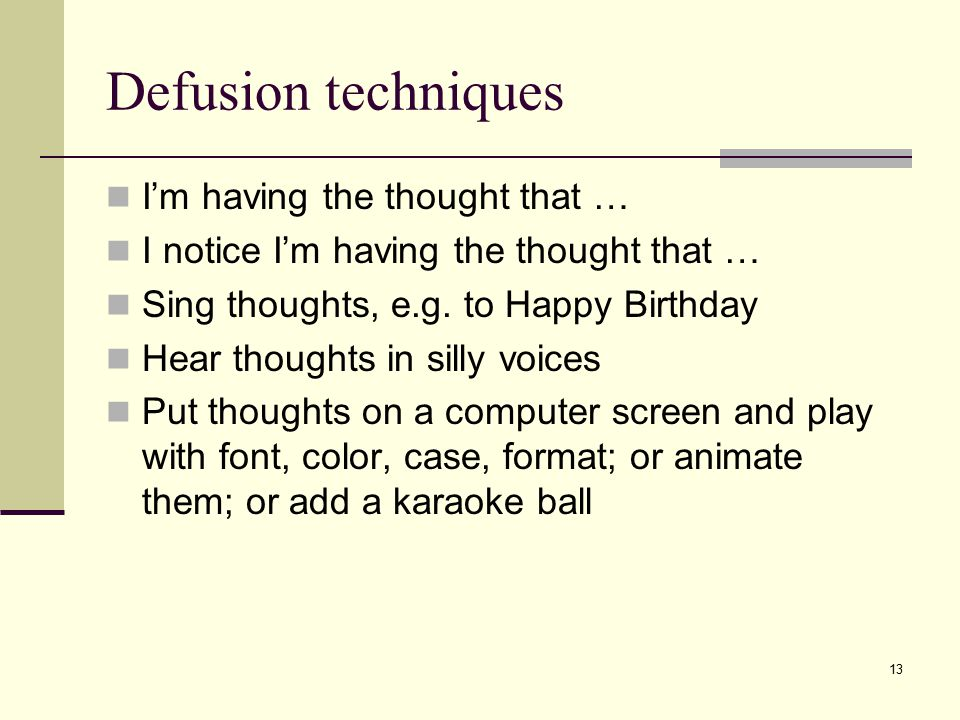 Defusion techniques I'm having the thought that …
