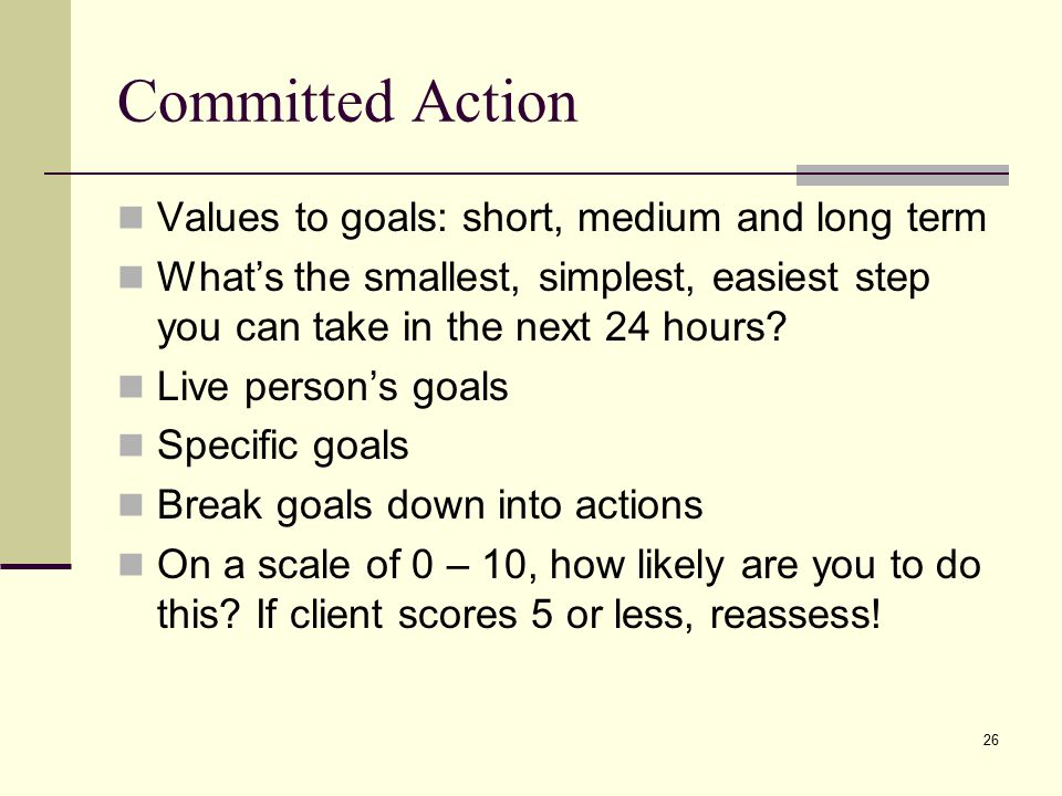 Committed Action Values to goals: short, medium and long term