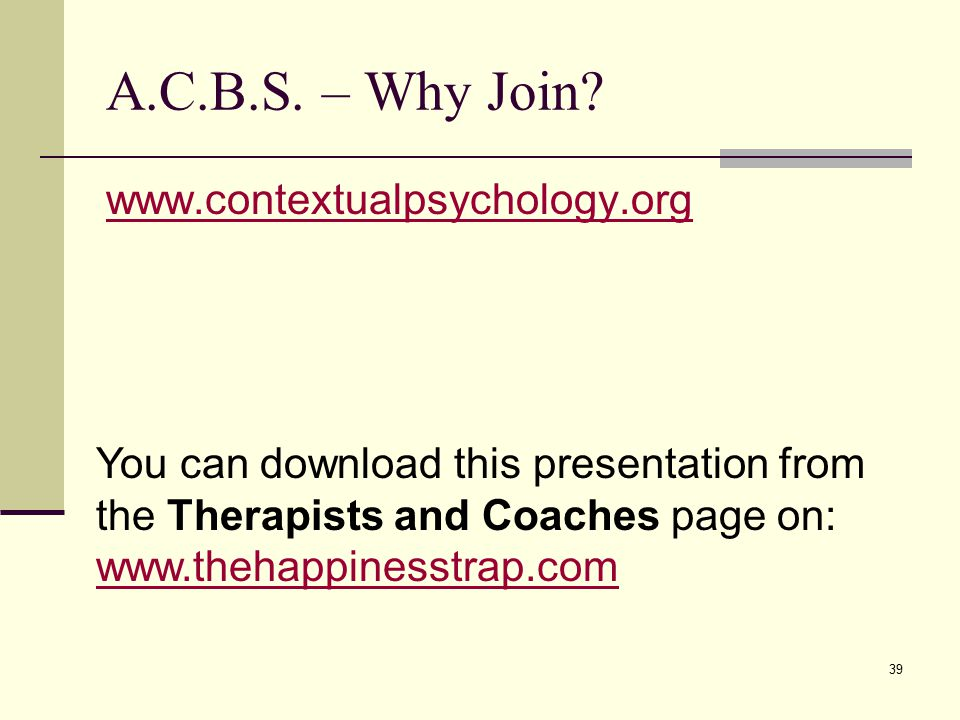 A.C.B.S. – Why Join www.contextualpsychology.org