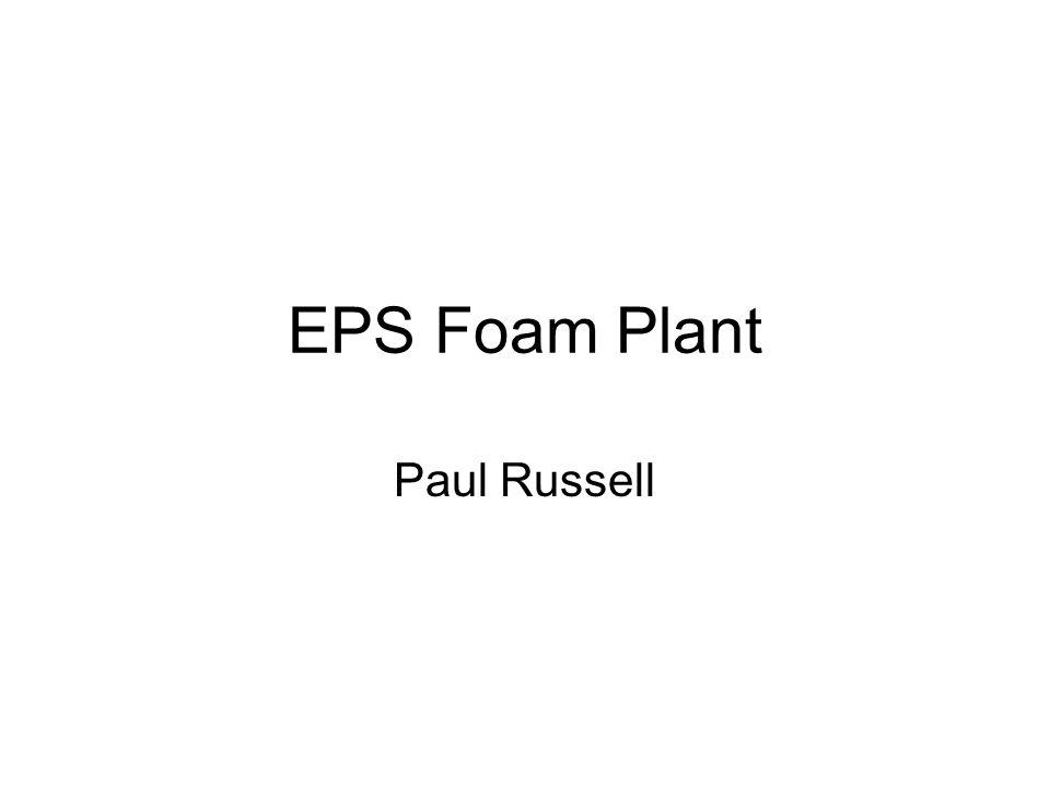 EPS Foam Plant Paul Russell