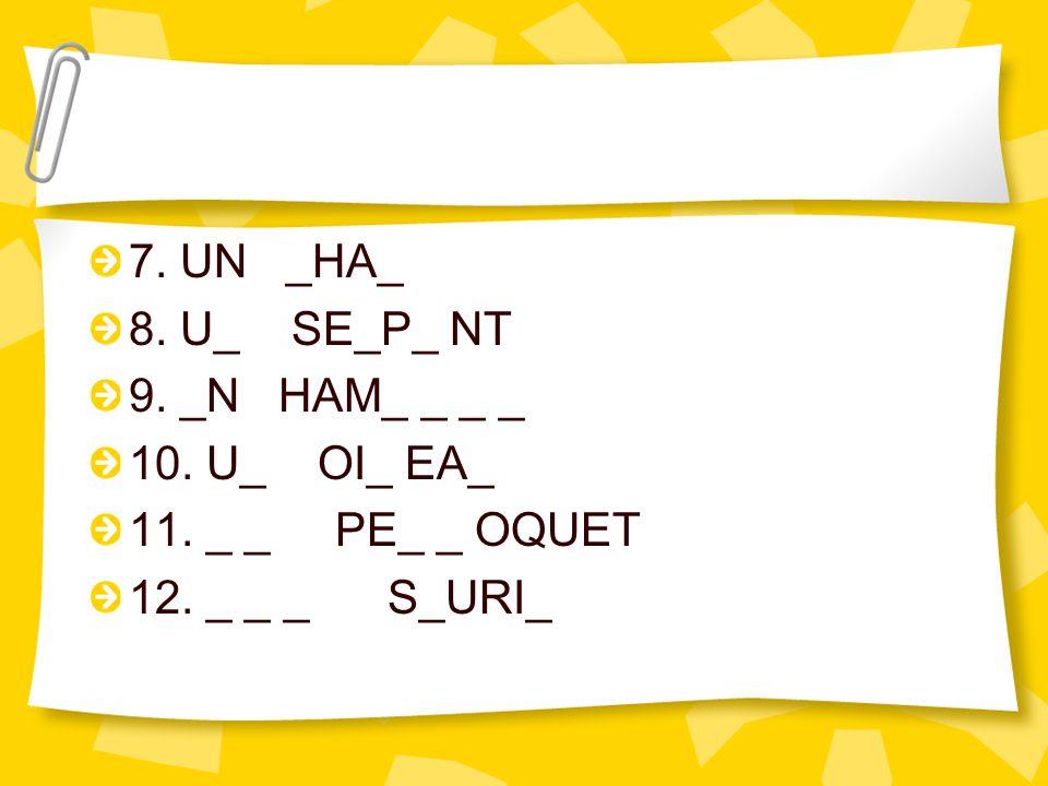 7. UN _HA_ 8. U_ SE_P_ NT. 9. _N HAM_ _ _ _.