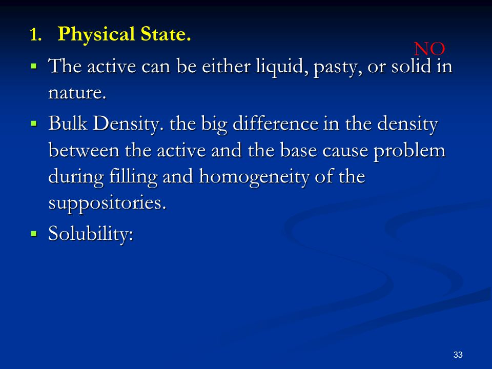 The active can be either liquid, pasty, or solid in nature.