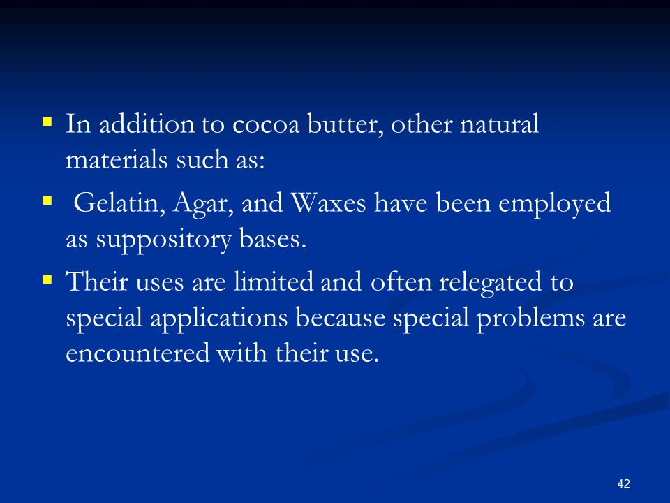 In addition to cocoa butter, other natural materials such as: